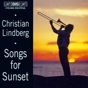 Christian Lindberg: Songs for Sunset - Trombone and Piano - CD