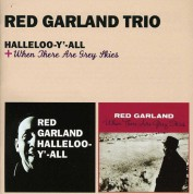 Red Garland: Halleloo-Y'-All + When There Are Grey Skies + 1 Bonus Track - CD