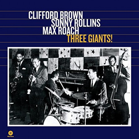 Clifford Brown, Sonny Rollins, Max Roach: Three Giants - Plak