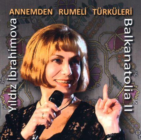 Yıldız İbrahimova: Annemden Rumeli Türküleri / Balkanatolia II - CD