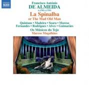 Marcos Magalhaes: Almeida: La Spinalba, ovvero Il vecchio matto - CD
