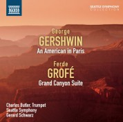 Gerard Schwarz: Gershwin: An American in Paris - Grofé: Grand Canyon Suite - CD