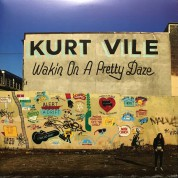 Kurt Vile: Wakin On A Pretty Daze - Plak