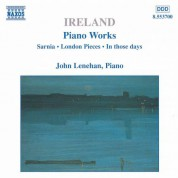 Ireland, J.: Piano Works, Vol.  1  - Sarnia / London Pieces / In Those Days - CD