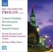 Nicolas Koeckert: Frolov: Concert Fantasy On Themes From Gershwin's Porgy and Bess / Divertissement / Romance / Spanish Fantasy - CD