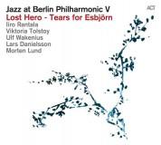 Iiro Rantala: Jazz At Berlin Philharmonic V / Lost Hero - Tears for Esbjörn - CD