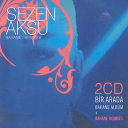 Sezen Aksu: Bahane + Bahane Remix - CD