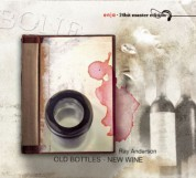 Ray Anderson: Old Bottles - New Wine - CD