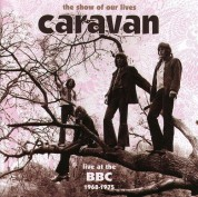 Caravan: The Show Of Our Lives - CD