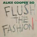 Alice Cooper: Flush The Fashion - Plak