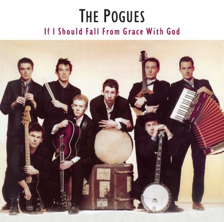 The Pogues: If I Should Fall From Grace With God - Plak