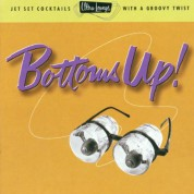 Çeşitli Sanatçılar: Bottoms Up ! - Jet Set Cocktails with A Groovy Twist - CD