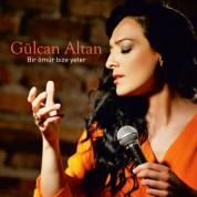 Gülcan Altan: Bir Ömür Bize Yeter - CD