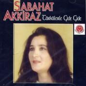 Sabahat Akkiraz: Türkülerle Gide Gide - CD