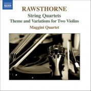Maggini Quartet: Rawsthorne: String Quartets Nos. 1-3  / Theme and Variations - CD