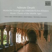 In Dulci Jubilo: Adorate Deum - Mystic Chants Of The Middle Ages - CD
