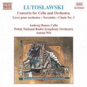 Andrzej Bauer, Polish National Radio Symphony Orchestra, Antoni Wit: Lutoslawski: Concerto for Cello and Orchestra - Livre pour orchestre - Novelette - Chain No. 3 - CD