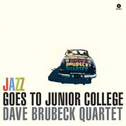Dave Brubeck Quartet: Jazz Goes To Junior College - Plak