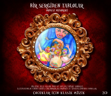 Yaprak Sandalcı, Ayla Algan, Semaver Kumpanya Oyuncuları, Koroporte, Ukrayna Ulusal Senfoni Orkestrası, Theodor Kuchar, Maurice Ravel: Bir Sergiden Tablolar - CD