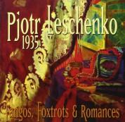 Pjotr Leschenko: Tangos, Foxtrots & Romances - CD
