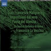 Francesco La Vecchia: Malipiero: Impressioni dal vero - Pause del silenzio - CD