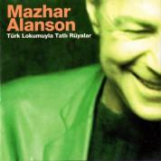 Mazhar Alanson: Türk Lokumuyla Tatlı Rüyalar - CD