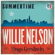 Willie Nelson: Summertime: Willie Nelson Sings Gershwin - Plak