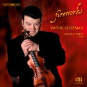 Vadim Gluzman, Angela Yoffe: Fireworks • Virtuoso Violin Music - SACD