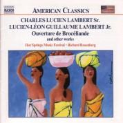 Lambert Sr. / Lambert Jr: Ouverture De Broceliande / Bresiliana / L'Amazone - CD