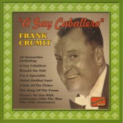 Crumit, Frank: A Gay Caballero (1925-1935) - CD