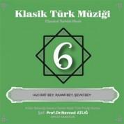 Nevzat Atlığ, Kültür Bakanlığı Devlet Klasik Türk Müziği Korosu: Klasik Türk Müziği 6 - CD