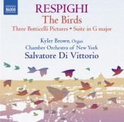 Kyler Brown, Chamber Orchestra of New York, Salvatore Di Vittorio: Respighi: The Birds,Suite in G Major,Trittico botticelliano - CD