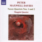 Maggini Quartet: Maxwell Davies, P.: Naxos Quartets Nos. 1 and 2 - CD
