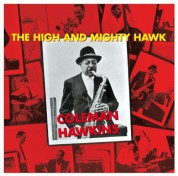 Coleman Hawkins: The High And Mighty Hawk + 5 Bonus Tracks - CD
