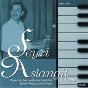 Feyzi Aslangil: Piyano ile Saz Eserleri ve Taksimler - CD
