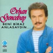 Orhan Gencebay: Beni Biraz Anlasaydın - CD