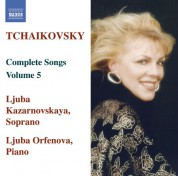 Ljuba Kazarnovskaya: Tchaikovsky: Songs (Complete), Vol.  5 - CD
