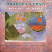 Charles Lloyd Quartet: Fish Out Of Water - CD