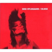 Susi Hyldgaard: Blush - CD