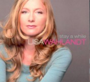 Lisa Wahlandt: Stay A While - A Love Story in 9 Songs - CD