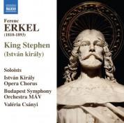 Valeria Csanyi: Erkel: István király (King Stephen) - CD