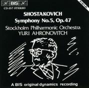 Royal Stockholm Philharmonic Orchestra, Yuri Ahronovitch: Shostakovich: Symphony No.5, Op.47 - CD