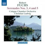 Christian Ludwig: Fuchs: Serenades Nos. 3, 4 & 5 - CD