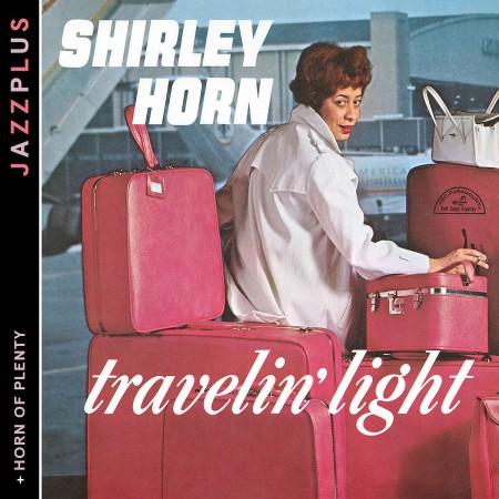 Shirley Horn: Jazzplus: Travelin' Light + Horn Of Plenty - CD
