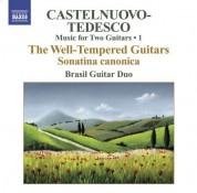 Brasil Guitar Duo: Castelnuovo-Tedesco, M.: Music for Two Guitars, Vol. 1  - Sonatina Canonica / Les Guitares Bien Temperees: Nos. 1-12 - CD
