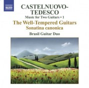 Brasil Guitar Duo: Castelnuovo-Tedesco, M.: Music for Two Guitars, Vol. 1  - Sonatina Canonica / Les Guitares Bien Temperees: Nos. 1-12 - CD