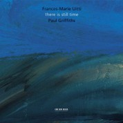 Frances Marie Uitti, Paul Griffiths: there is still time - CD