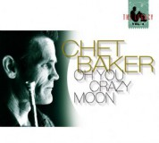 Chet Baker: The Legacy Vol. 4 - Oh You Crazy Moon - CD