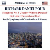 Gerard Schwarz: Danielpour: First Light - The Awakened Heart - Symphony No. 3,