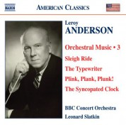 BBC Concert Orchestra: Anderson, L.: Orchestral Music, Vol. 3 - Sleigh Ride / The Typewriter / Plink, Plank, Plunk! / The Syncopated Clock - CD